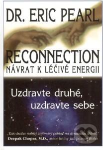 Kniha Eric Pearl: Reconnection. Návrat k léčivé energii