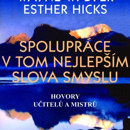 Esther Hicks, Wayne W. Dyer: Spolupráce v tom nejlepším slova smyslu