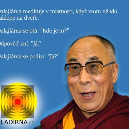 Vtip: Dalajláma medituje v místnosti…