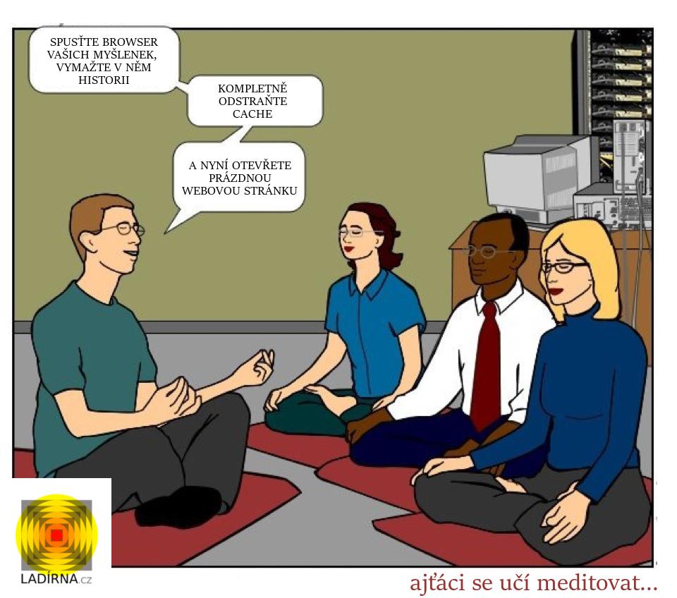 Vtip: Ajťáci se učí meditovat :D