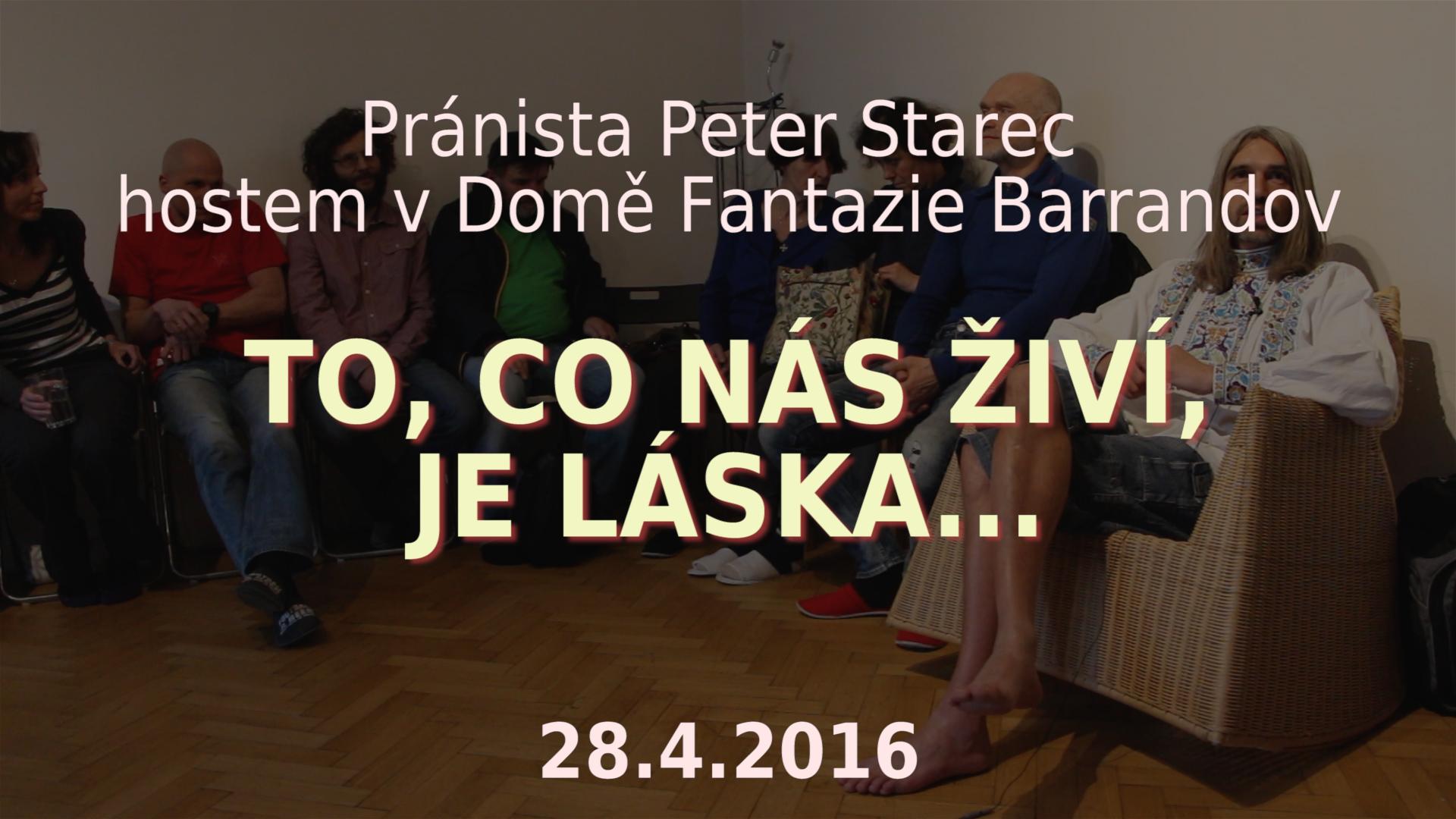 Pránista Peter Starec: To, co nás živí, je láska