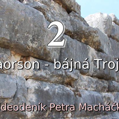 Daorson – bájná Troja? (Podivuhodná bosenská energie 2 –  Chrisantemův videodeník 2)