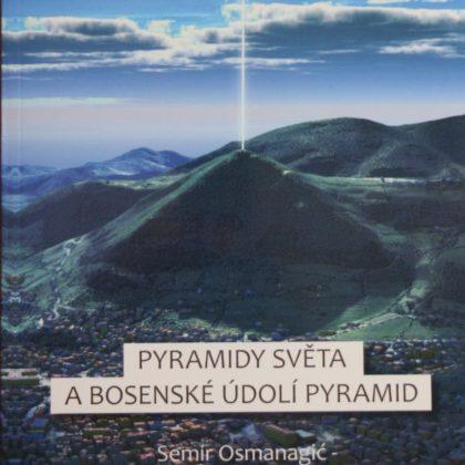 Dr. Semir Osmanagić: Pyramidy světa a bosenské údolí pyramid
