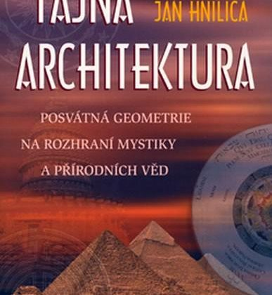 Jan Hnilica - Tajná architektura