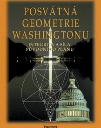 Nicholas R. Mann: Posvátná geometrie Washingtonu