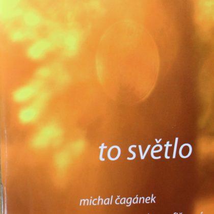 Michal Čagánek: To světlo