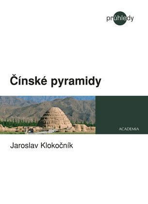 Jaroslav Klokočník: Čínské pyramidy