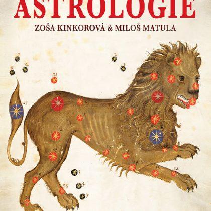 Zoša Kinkorová a Miloš Matula: Dějinami za poznáním astrologie