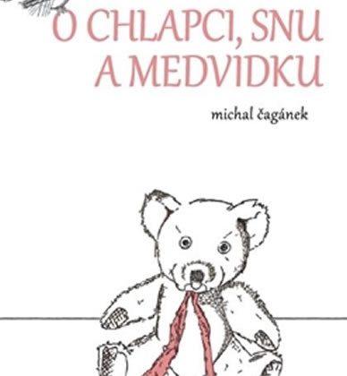 Michal Čagánek: O chlapci, snu a medvídku
