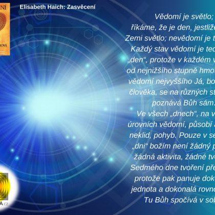 Citát: Vědomí je světlo (Elisabeth Haichová: Zasvěcení)