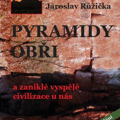Rosa de Sar, Jaroslav Růžička: Pyramidy, obři a zaniklé vyspělé civilizace u nás