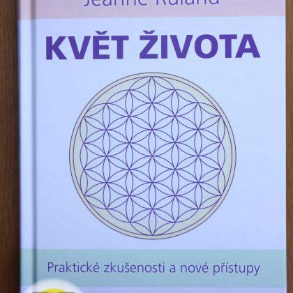 Nová kniha v češtině od Jeanne Ruland: Květ života. Praktické zkušenosti a nové přístupy