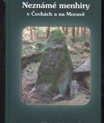 Rudolf Zemek: Neznámé menhiry v Čechách a na Moravě