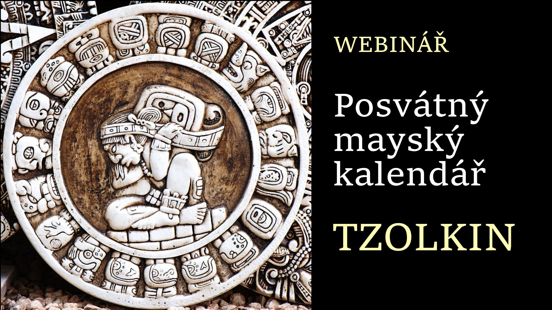 Posvátný mayský kalendář Tzolkin s Robertem Policarem