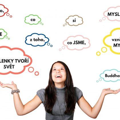 Citát: Myšlenky tvoří svět (Buddha)