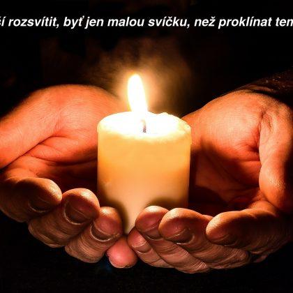Citát: Je lepší rozsvítit svíčku, než…